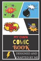 My Own Comic Book: Blank Comic Book Best Blank Comic Book Notebook For Kids 1705878709 Book Cover