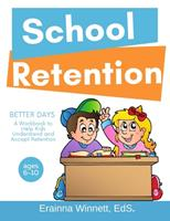 Better Days: A Workbook to Help Kids Better Understand and Accept Retention 0615983545 Book Cover