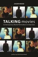 Talking Movies: Contemporary World Filmmakers in Interview 1904764908 Book Cover