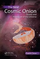 The New Cosmic Onion: Quarks and the Nature of the Universe 1584887982 Book Cover