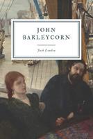 John Barleycorn: Alcoholic Memoirs 0375757929 Book Cover