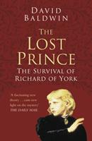 The Lost Prince: The Survival of Richard of York 0750943351 Book Cover