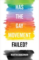 Has the Gay Movement Failed? 0520298861 Book Cover