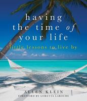 Having the Time of Your Life: Little Lessons to Live By 1936740702 Book Cover