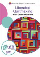 Liberated Quiltmaking - Complete Iquilt Class on DVD 1604603755 Book Cover