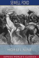 Horses Nine (Esprios Classics) 1034289675 Book Cover