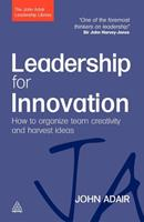 Leadership for Innovation: How to Organize Team Creativity and Harvest Ideas 0749454792 Book Cover