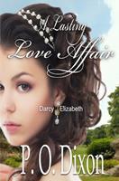 A Lasting Love Affair: Darcy & Elizabeth 1494474077 Book Cover