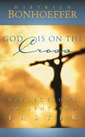 God Is on the Cross: Reflections on Lent and Easter 0664238491 Book Cover