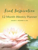 12 Month Weekly Planner: January 1 - December 31, 2020 1677022094 Book Cover