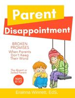 Broken Promises: When Parents Don't Keep Their Word 0615983618 Book Cover