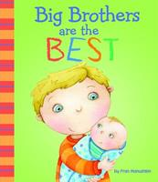 Big Brothers are the Best! 1404872248 Book Cover