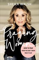 Praying Women: How to Pray When You Don't Know What to Say 0801078024 Book Cover