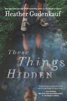 These Things Hidden 0778328791 Book Cover