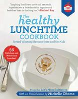The Healthy Lunchtime Cookbook: Award-Winning Recipes from and for Kids 1510750762 Book Cover
