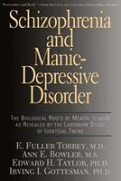 Schizophrenia and Manic-Depressive Disorder: The Biological Roots of Mental Illness As... 0465017460 Book Cover