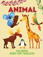 Animal Coloring Book for Toddlers: Toddler coloring activity, My first coloring book, Animal Coloring Pages for Little Kids 2165557666 Book Cover