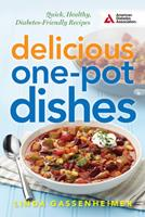 Delicious One-Pot Dishes: Quick, Healthy, Diabetes-Friendly Recipes 1580405592 Book Cover
