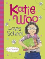 Katie Woo Loves School 1479520276 Book Cover