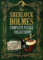 The Sherlock Holmes Complete Puzzle Collection: Over 200 Devilishly Difficult Mysteries Inspired by the World's Greatest Detective 1780979606 Book Cover