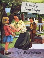 When Life Seemed Simpler 159583138X Book Cover