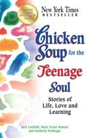 Chicken Soup for the Teenage Soul (Chicken Soup for the Soul) 1558744630 Book Cover