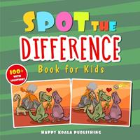 """Spot the Difference Book for Kids: Over 100 Challenging illustrations for hours and hours of """"search and find"""" Fun for Kids of all Ages. 1513674390 Book Cover"""