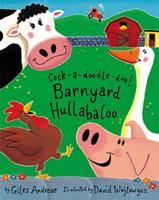 Cock-a-doodle-doo! Barnyard Hullabaloo 1589253876 Book Cover