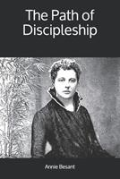 The path of discipleship : 4 lectures delivered at the 20th anniversary of the Theosophical Society, at Adyar, Madras ... 1895 1585092169 Book Cover