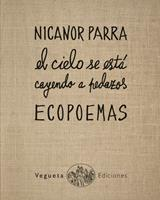 El cielo se está cayendo a pedazos . Ecopoemas de Nicanor Parra 8460834107 Book Cover