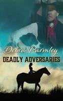 Deadly Adversaries 0999252534 Book Cover