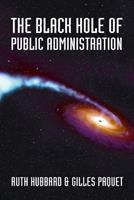 The Black Hole of Public Administration 0776607421 Book Cover