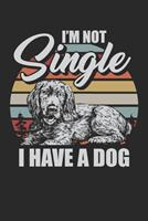 I am not single I have a dog: Paper Games Tic Tac Toe (6x9 Inches) with 120 Pages 1704347017 Book Cover