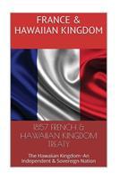 1857 FRENCH & The HAWAIIAN KINGDOM TREATY: Hawaii War Report HAWAII BOOK CLUB 1534668802 Book Cover