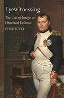 Eyewitnessing: The Uses of Images As Historical Evidence 0801473187 Book Cover