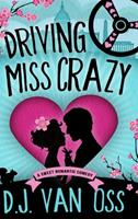 Driving Miss Crazy: Large Print Hardcover Edition 1034789848 Book Cover