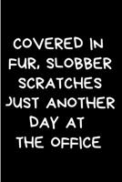 Covered in fur, slobber scratches just another day at the office: Vet Nurse Notebook journal Diary Cute funny blank lined notebook Gift for women dog lover cat owners vet degree student employee offic 1706169892 Book Cover