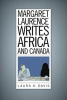 Margaret Laurence Writes Africa and Canada 1771121475 Book Cover