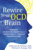 Rewire Your OCD Brain: Powerful Neuroscience-Based Skills to Break Free from Obsessive Thoughts and Fears 1684037182 Book Cover