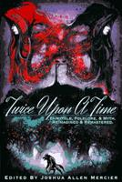 Twice Upon A Time: Fairytale, Folklore, & Myth. Reimagined & Remastered. 194267001X Book Cover
