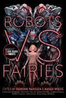 Robots vs. Fairies 1481462350 Book Cover