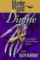 Murder Most Divine: Ecclesiastical Tales of Unholy Crimes (Murder Most Series) 0517221632 Book Cover