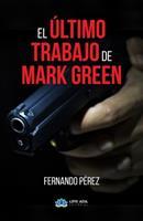 El ltimo trabajo de Mark Green 8417307532 Book Cover