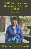 Nph: Journey into Dementia and Out Again: Second Edition 1549610821 Book Cover