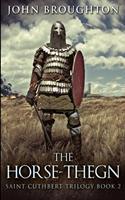 The Horse-Thegn (Saint Cuthbert Trilogy Book 2) 1715667913 Book Cover