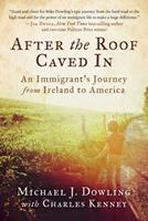 After the Roof Caved In: An Immigrant's Journey from Ireland to America 1951627245 Book Cover