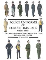 Police Uniforms of Europe 1615 - 2017 Volume Three 0244163391 Book Cover