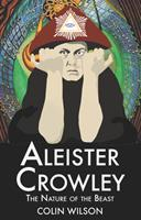 Aleister Crowley: The Nature of the Beast 0850305411 Book Cover