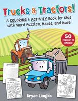 Trucks  Tractors!: A Coloring and Activity Book for Kids with Word Puzzles, Mazes, and More 1510763368 Book Cover
