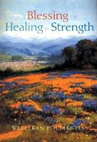 A Blessing Of Healing And Strength 1883211514 Book Cover